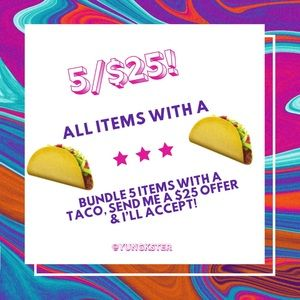 🌮 5 for $25 sale 🌮